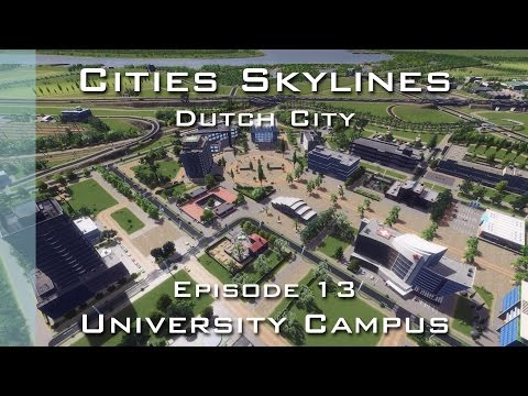 Cities Skylines: Dutch City - Episode 13 - University Campus