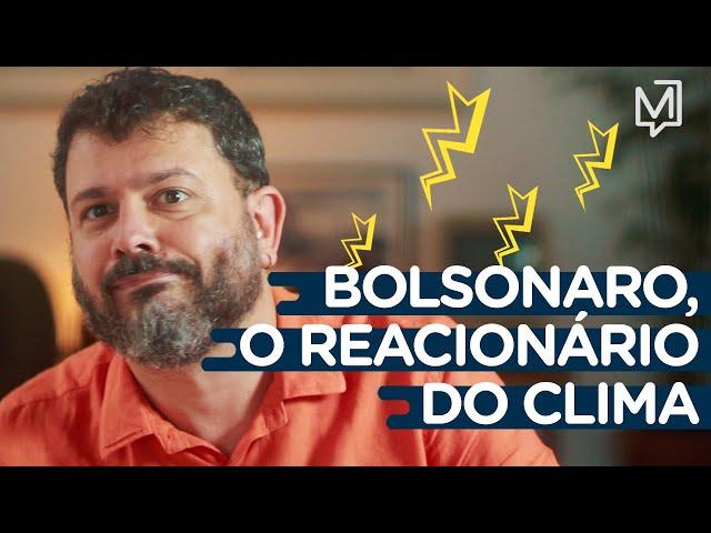 Bolsonaro, o reacionário do clima I Ponto de Partida