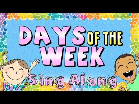 Days of the Week Sing Along Song!
