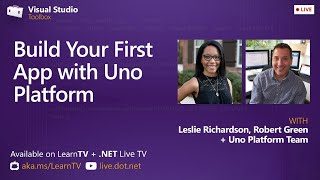 Visual Studio Toolbox Live - Build Your First App with Uno Platform