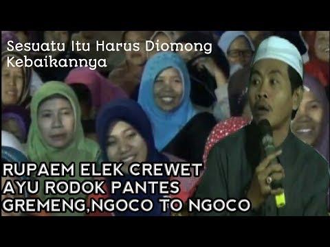 Rupaem Elek Crewet, Ayu Gremeng Pantes , ( Sesuatu Kudu Diomong Apik,e ) - Anwar Zahid Juni 2017