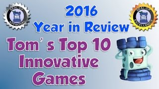 Tom's Top 10 Innovative Games of 2016