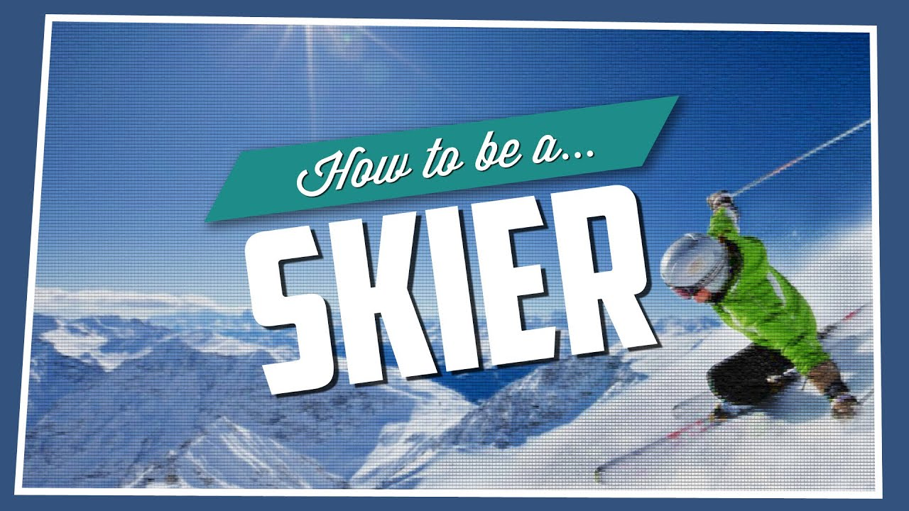 Download How To Be A Skier