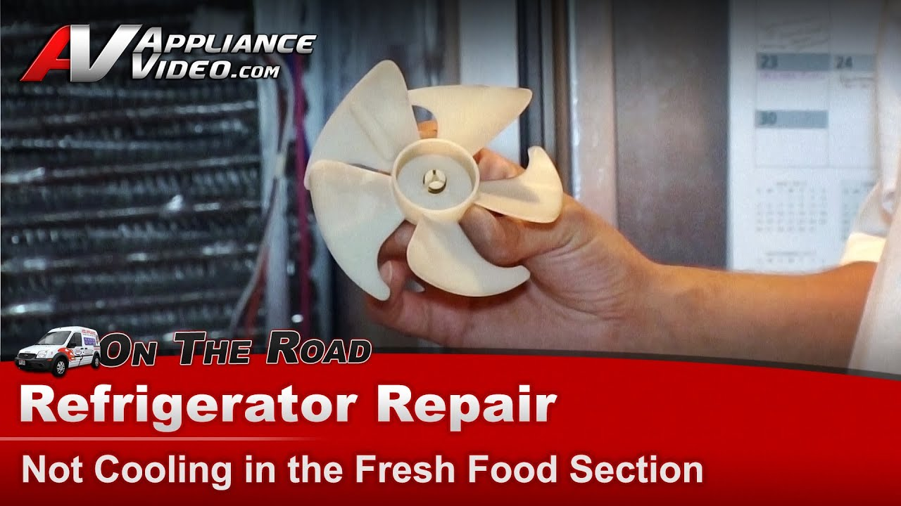 Refrigerator Repair Not Cooling In Fresh Food Section Or
