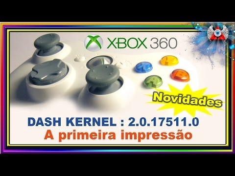 Nova Dash Kernel : 2.0.17511.0 - para Xbox 360 - ( A primeira impressão)