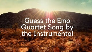 Try To Guess The Emo Quartet Song By The Instrumental