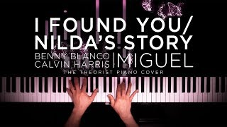 Benny Blanco, Calvin Harris ft. Miguel - I Found You / Nilda's Story | The Theorist Piano Cover