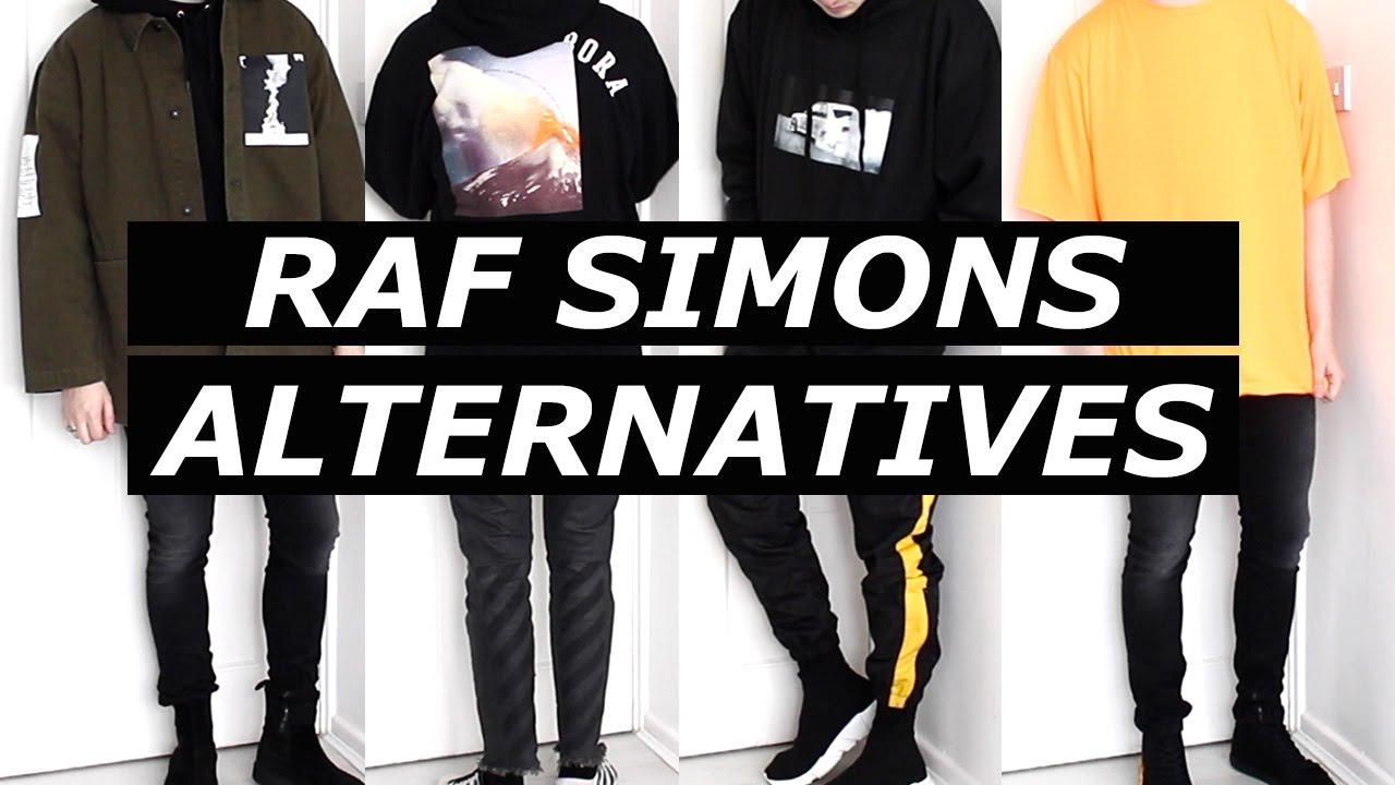 Raf Simons Affordable Alternatives Streetwear Luxury Budget