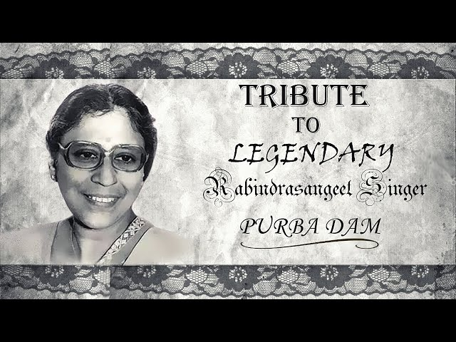 Tribute To Legendary Rabindrasangeet Singer Purba Dam   Sukhey Amay Rakhbey Keno