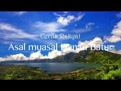Cerita Rakyat - Asal Muasal Danau Batur Bali (Cerita Kebo Iwa)