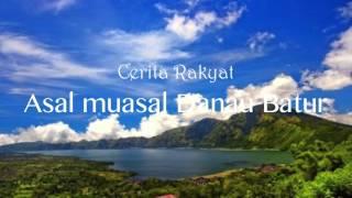 cerita rakyat asal muasal danau batur bali cerita kebo iwa