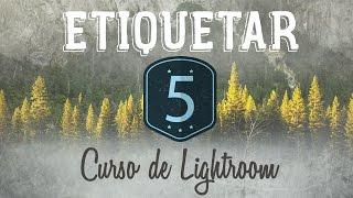 Curso de Lightroom CC || 5 || - Etiquetar con banderas, estrellas y colores