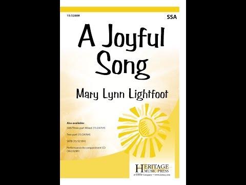 A Joyful Song SSA  Mary Lynn Lightfoot