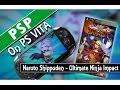 PSP on PS VITA Naruto Shippuden Ultimate Ninja Impact Classic Gaming On PSVita
