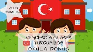 REGRESO A CLASE EN TURQUÍA 🇹🇷 2018 | SE ACABARON LAS VACACIONES