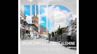 Drumcomplex & Roel Salemink - Crossing Borders (Original Mix) [Intec]