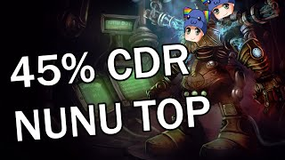45% CDR AP Nunu Top - Full Gameplay Commentary