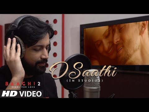 O Saathi Song  In-Studio | Baaghi 2 | Tiger Shroff | Disha Patani | Arko | Ahmed Khan | Sajid N