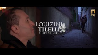 LOUIZINI - TILLELI - CLIP OFFICIEL 2019
