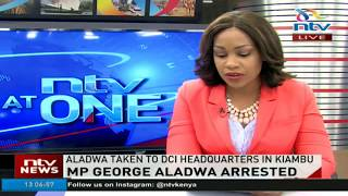 The dramatic arrest of Makadara MP George Aladwa