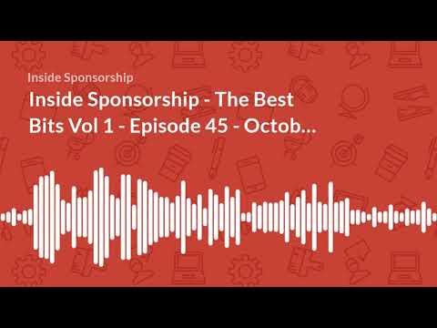 Inside Sponsorship - The Best Bits Vol 1 - Episode 45   October 2017