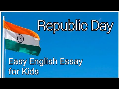 easy essay on republic day english essay for kids  youtube republicday englishessayonrepublicday republicdayessay