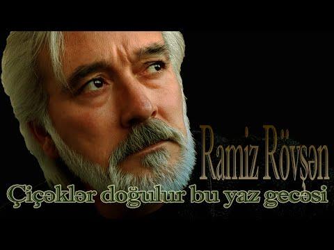Ramiz Rövşən - Çiçəklər doğulur bu yaz gecəsi - Kamran M. Yunis