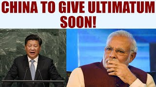 Sikkim Standoff: Chinese Foreign Ministry will give ultimatum to India very soon | Oneindia News