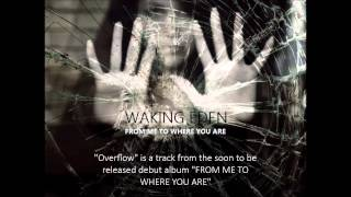 Watch Waking Eden Overflow video