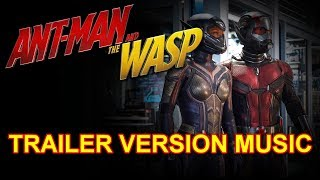 Video ANT-MAN AND THE WASP Trailer Music Version | Official Movie Soundtrack Theme Song download MP3, 3GP, MP4, WEBM, AVI, FLV Mei 2018