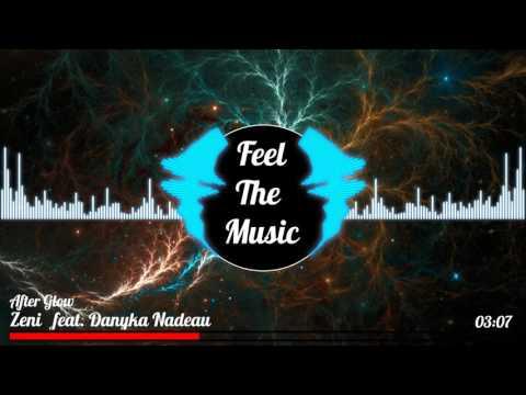 Zeni ft. Danyka Nadeau - After Glow [FTM]