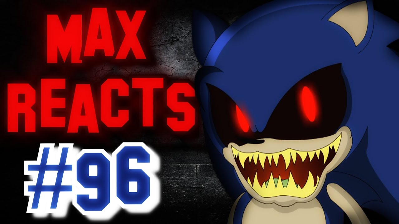 Max Reacts To Sonic Exe Part 1 Tails Demise Youtube