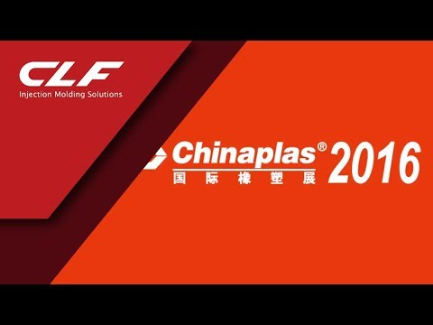 Chinaplas Trade Fair 2016 - CLF Injection Molding Machine
