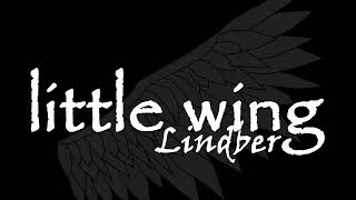 LINDBERG - LITTLE WING ~Spirit of LINDBERG~
