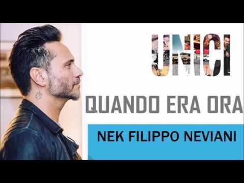 Nek - Quando era ora - UNICI 2016 (TESTO)