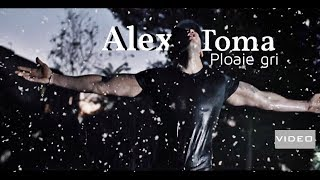 Alex Toma - Ploaie gri (video official)