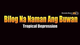 Bilog Na Naman Ang Buwan – Tropical Depression (KARAOKE)