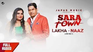 New Punjabi Songs 2019 | Sara Town | Lakha - Naaz | Japas Music
