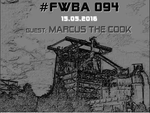 #FWBA 094 with Marcus the Cook - on Fnoob Techno Radio