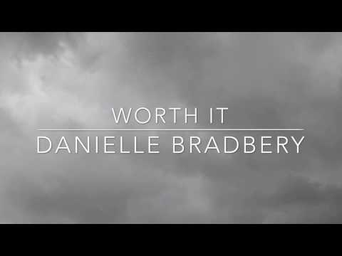 Worth It by Danielle Bradbery (lyric video)