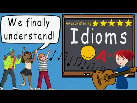 Idioms Song  (Idioms by Melissa)