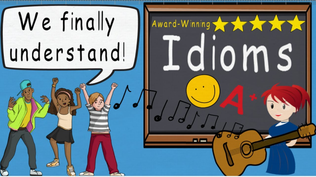 Idioms Song Idioms By Melissa Youtube