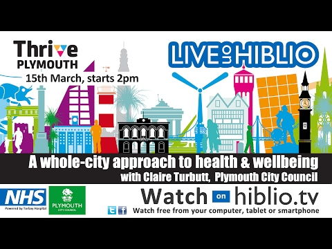 A whole-city approach to health & wellbeing with Claire Turbutt - Hiblio TV