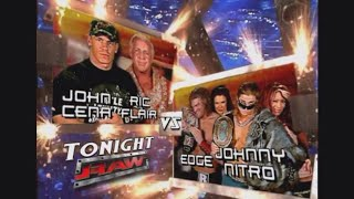 Edge and Johnny Nitro(W/Lita and Melina) Vs John Cena and Ric Flair WWE Raw 24/7/2006 Match Card