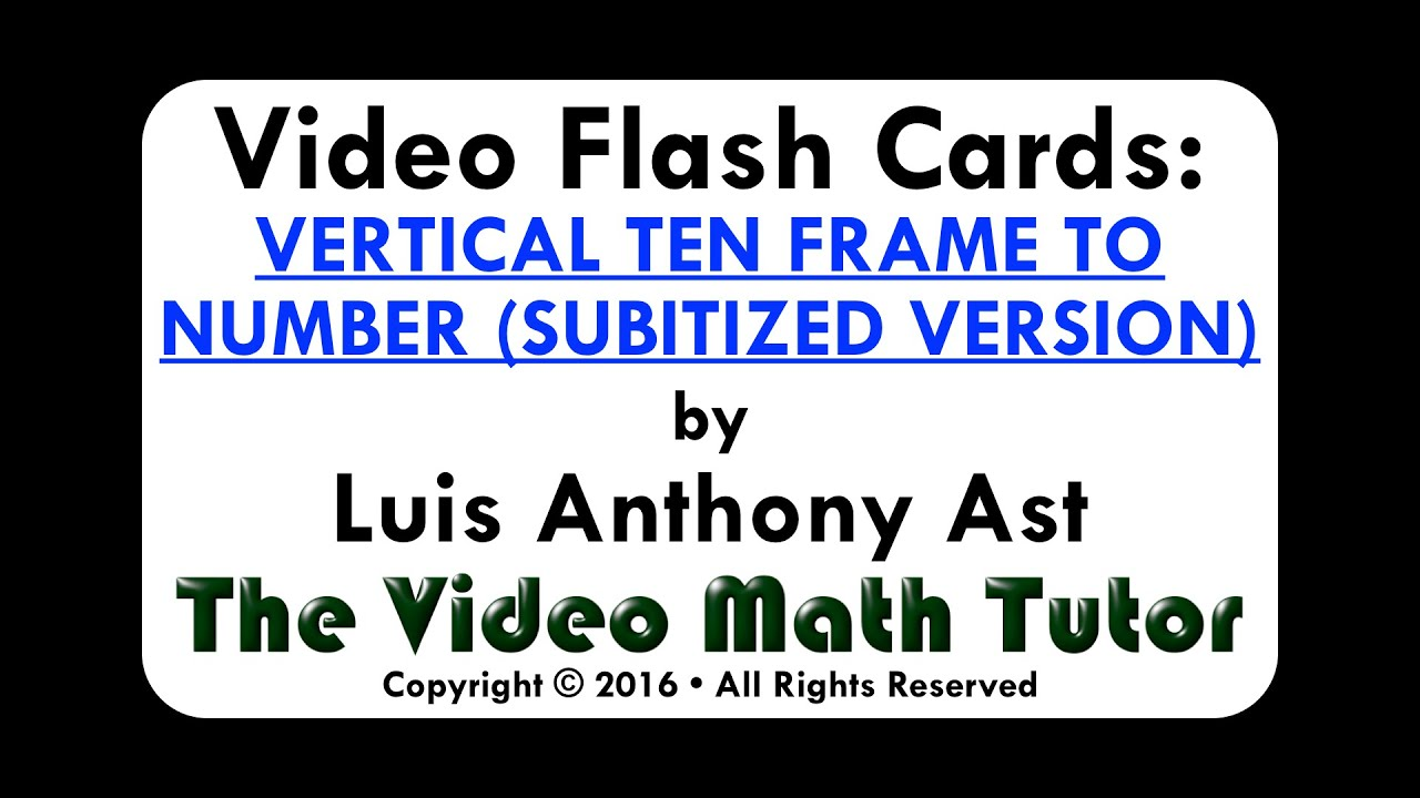 Video Flash Cards: VERTICAL TEN FRAME TO NUMBER (SUBITIZED VERSION ...