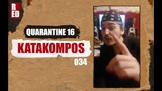 Quarantine 16 - Katakompos [034]
