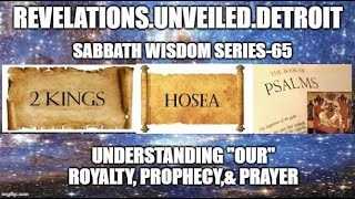 "S.W.S- 65: Reviewing & Understanding of ""OUR"" Royalty, PROPHECY, & Prayer."