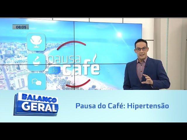 Pausa do Café: Hipertensão