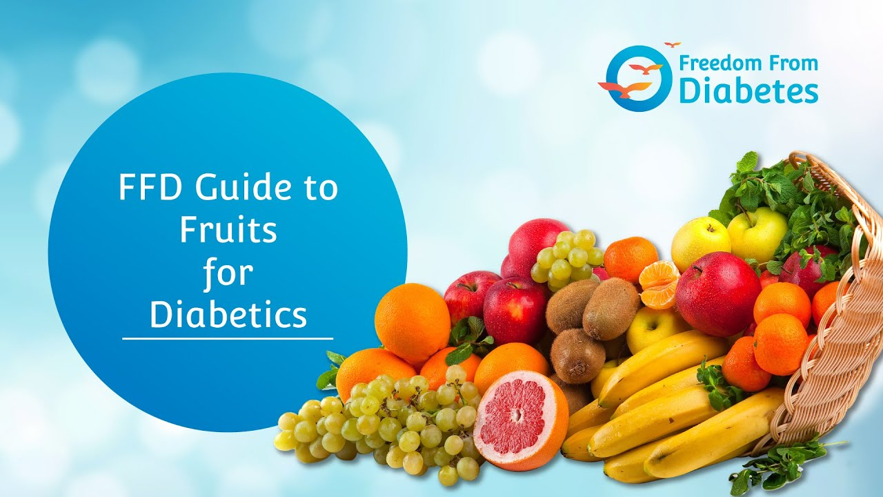 Complete Fruit Guide For Diabetics Youtube