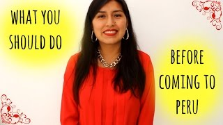 What you should do before coming to Peru (Video 9)